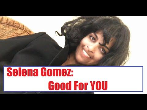 Selena Gomez: GOOD FOR YOU (Parody) - YouTube