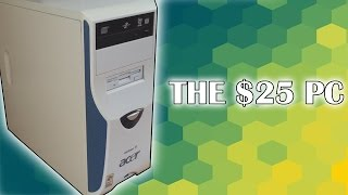 The $25 Gaming PC | Extreme Budget Build