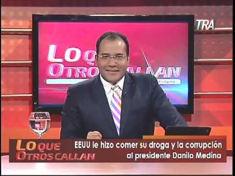 Estados Unidos hace que el presidente Danilo Medina se coma su droga y la corrupción