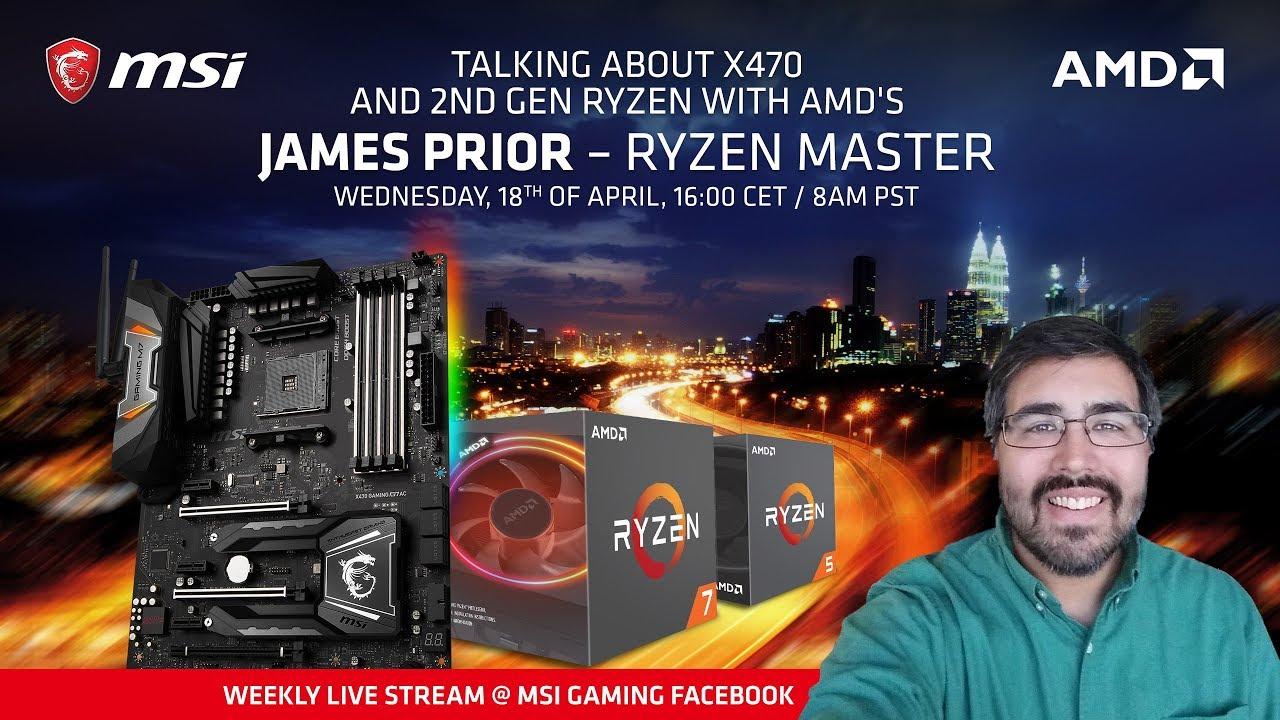 MSI X470 Motherboards and 2nd Gen AMD RYZEN CPU's
