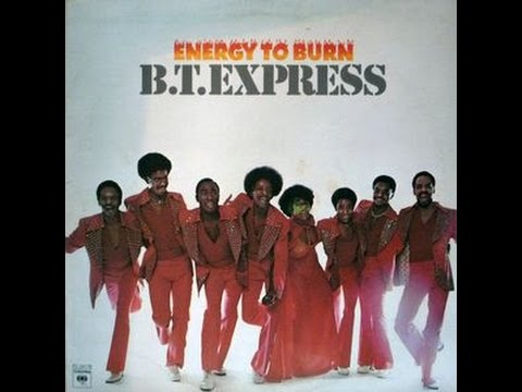 ♪ B.T. Express - Energy To Burn  1976
