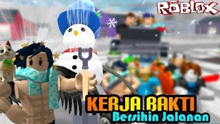 ROBLOX Indonesia | The work of Bakti Bersihin Road from Snow 😍🏡