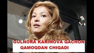 GULNORA KARIMOVA QACHON OZODLIKA CHIQISHI MALUM BO