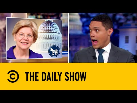 Elizabeth Warren's Progressive Proposals | The Daily Show with Trevor Noah