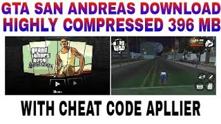 GTA SAN ANDREAS DOWNLOAD HIGHLY COMPRESSED ONLY 396 MB with proof and cheat code applier.