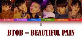 BTOB (비투비) – Beautiful Pain (아름답고도 아프구나) [lirik Han+Roman+Te…