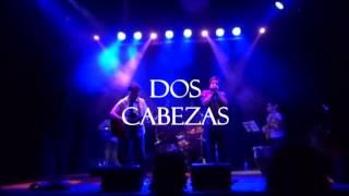 Dos Cabezas - Presentación Oficial Punto de Calma 2013