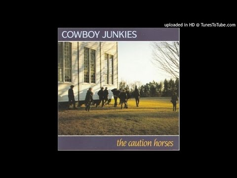 Cowboy Junkies ‎– The Caution Horses