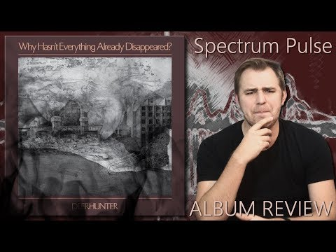 Deerhunter - Why Hasn't Everything Already Disappeared? - Album Review Mp3