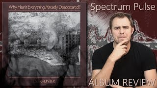 Deerhunter - Why Hasn't Everything Already Disappeared? - Album Review