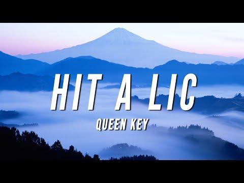 Queen Key - Hit A Lic (Lyrics)