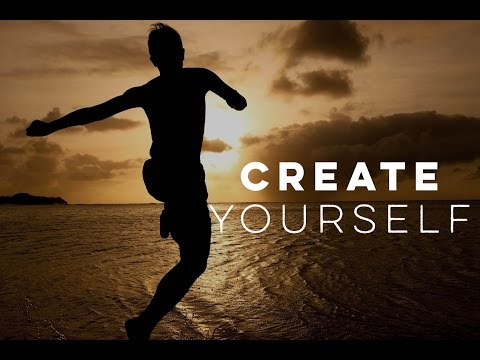 Create Yourself - Motivational Video