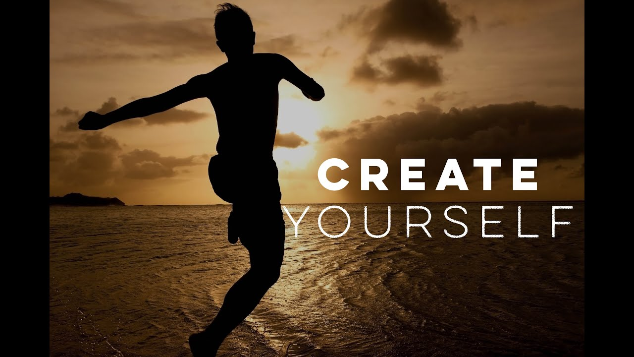 Create Yourself - Motivational Video - YouTube