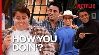 Every Time Joey Says How You Doin'? In Friends | Netflix
