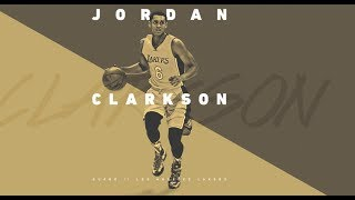 The 5 Reasons The Los Angeles Lakers Need Jordan Clarkson