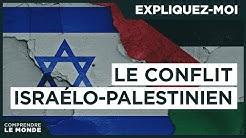Expliquez-moi... Le conflit israélo-palestinien