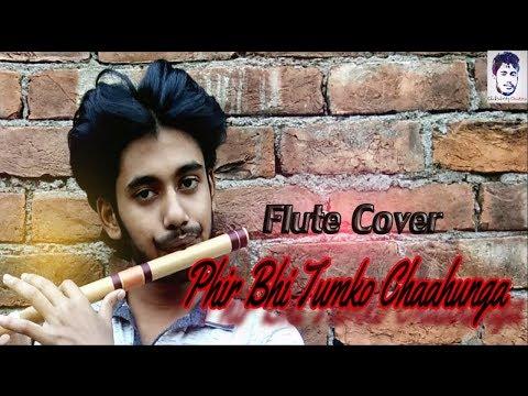 main-phir-bhi-tumko-chahunga- -half-girlfriend- -arijit-singh- -instrumental- flute-cover -cc