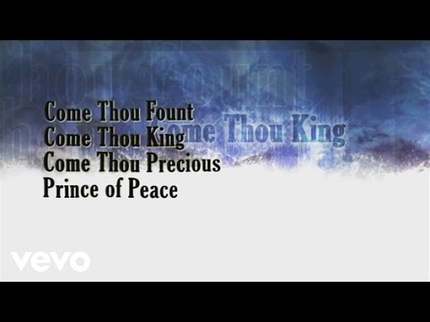 Gateway Worship - Come Thou Fount, Come Thou King (Lyric Video)