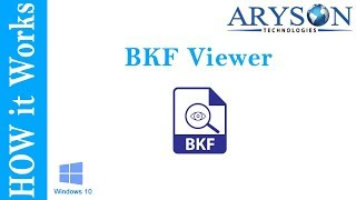 BKF Viewer  to Open BKF File into Windows 10,7,8,Vista, XP