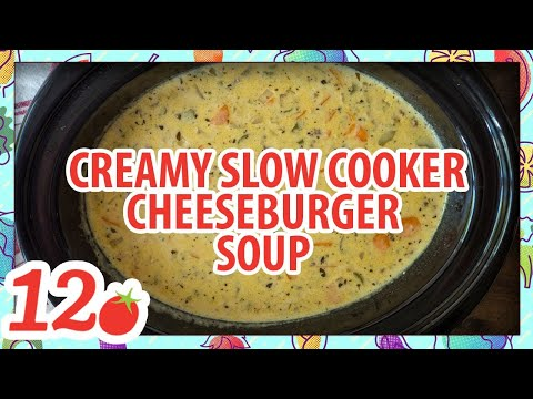 How to Make: Creamy Slow Cooker Cheeseburger Soup