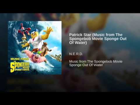 Patrick Star (Music from The Spongebob Movie Sponge Out Of Water)        N.E.R.D.