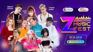Z COUNTDOWN MUSIC FEST |SỰ KIỆN ÂM NHẠC CHÀO ĐÓN NĂM MỚI|Khởi My, Kelvin Khánh, Thanh Hưng,...
