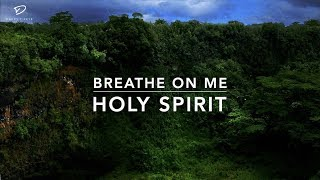 Breathe On Me Holy Spirit - Deep Prayer Music | Worship Music | We Pray For More | Meditation Music