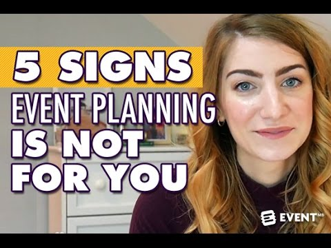 5 Signs Event Planning Is Not For You