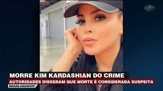 Morre a Kim Kardashian do crime