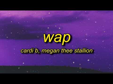 Cardi B – WAP (Lyrics) ft. Megan Thee Stallion | now from the top make it drop