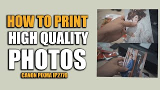 HOW TO PRINT HIGH QUALITY PHOT…