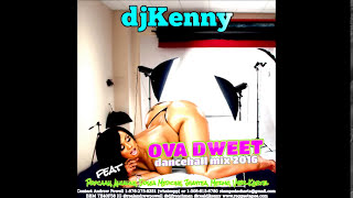 DJ KENNY OVA DWEET DANCEHALL MIX MAY 2016