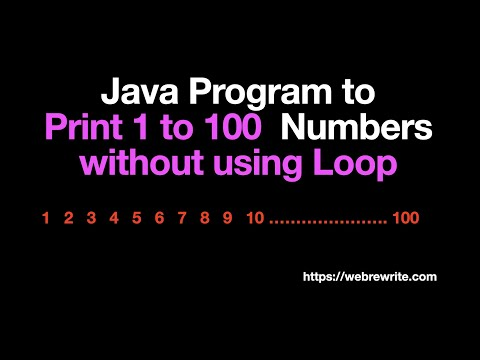 Write a program to print 1 to 100 without using loops in java