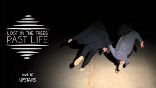 """Lost In The Trees - """"Upstairs"""" (Full Album Stream)"""