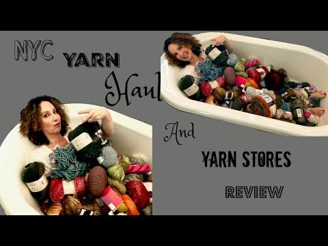 NYC Yarn Haul and My Favorite NYC Yarn Stores