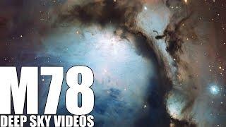 M78 - Reflection Nebula - Deep Sky Videos