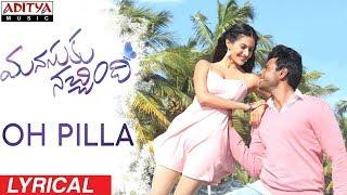 Oh Pilla Lyrical || Manasuku Nachindi Songs || Sundeep Kishan, Amyra Dastur || Radhan