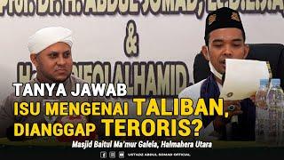 """Download TANYA JAWAB TERBARU!!! -""""TALIBAN DIANGGAP TERORIS? PENJELASAN UAS """" - Masjid Baitul Makmur Galela."""