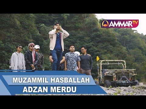 ADZAN MERDU || Muzammil Hasballah