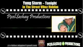 Yung Storm - Tonight {In The Street Vibez Riddim}