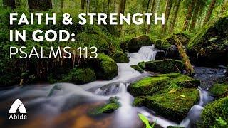 Abide Guided Bible Prayer Meditation for Sleep: Psalms 113 Promises, Faith & Strength in God