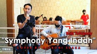 Download SYMPHONY YANG INDAH - BOB TUTOPOLY (LIRIK) COVER BY ASTRONI SUAKA