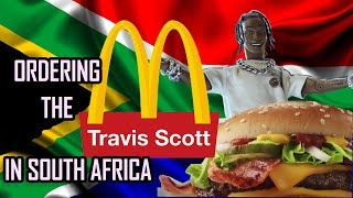 Ordering The Travis Scott Burger In SOUTH AFRICA Then This Happened...