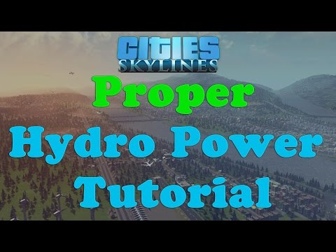 "Cities: Skylines - The ""proper"" Hydro Power Plant Tutorial/Tips"