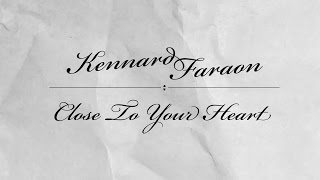 Kennard Faraon-Close To Your Heart