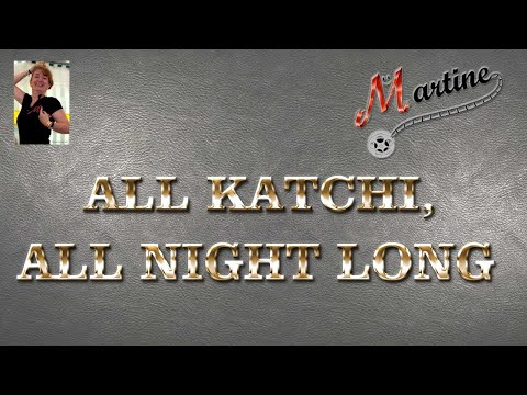 ALL KATCHI, ALL NIGHT LONG - LINE DANCE (Linedance)