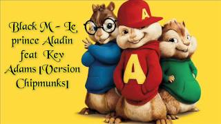 Black M   Le prince Aladin feat  Kev Adams [Version Chipmunks]