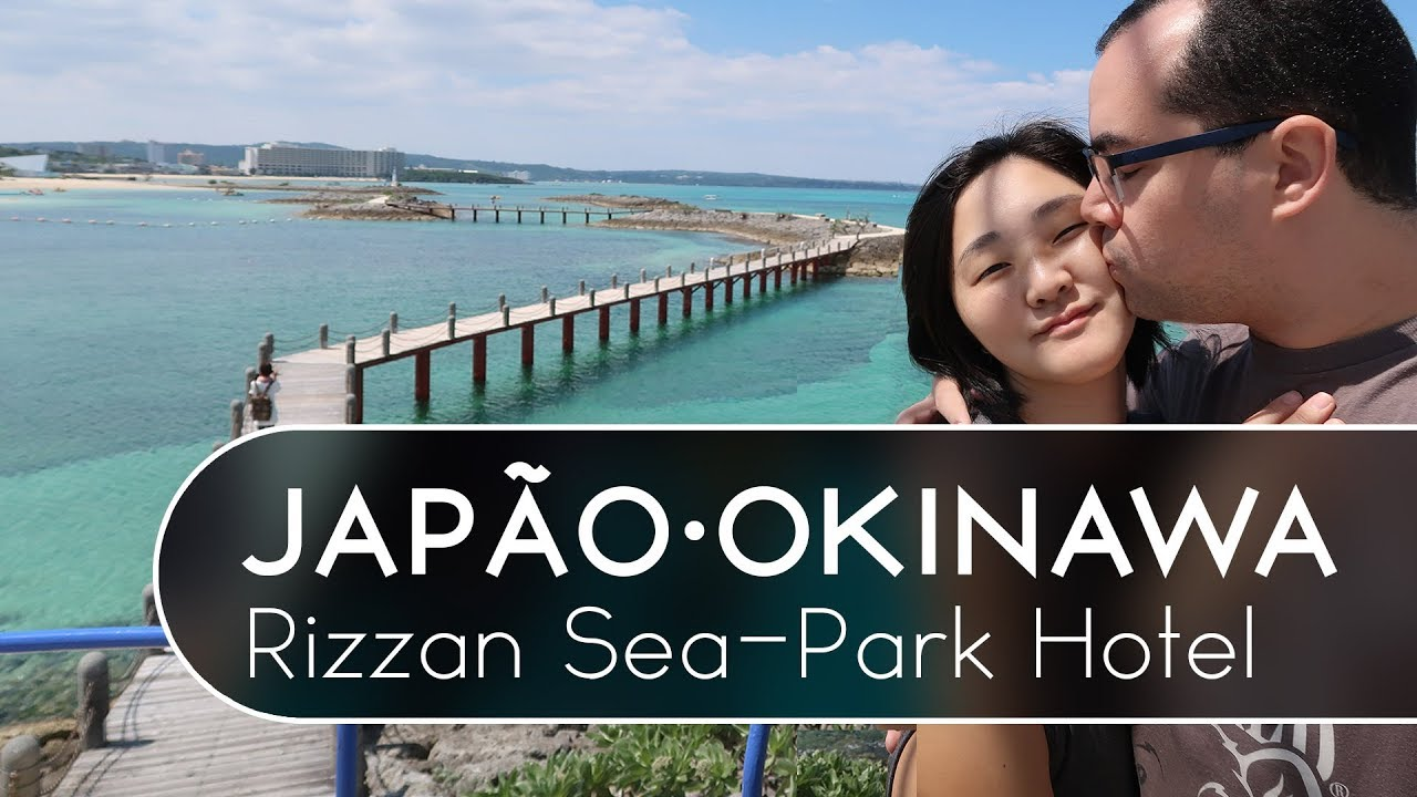 Japão, Okinawa Parte 4 - Rizzan Sea-Park Hotel - Cah & Dia
