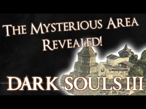 "Dark Souls 3 ► The Mysterious ""Possible DLC"" Area REVEALED! (Out-of-Map)"