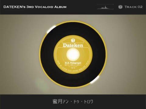 D.A. Telegraph / DATEKEN's 3rd VOCALOID Album